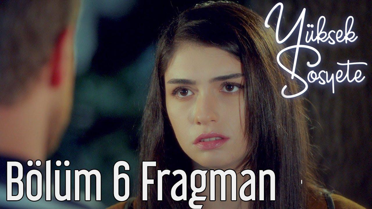 Yuksek Sosyete 6 Bolum Fragman Youtube