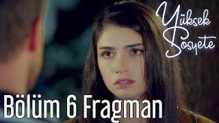Yüksek Sosyete 6. Bölüm Fragman
