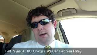 Fort Payne, AL DUI Attorney  - DUI Lawyer Fort Payne, Alabama - Dekalb County DUI Defense