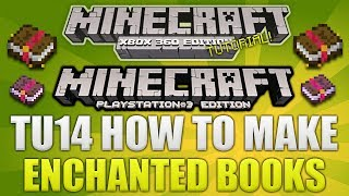 "Minecraft Xbox 360 & PS3: ""Title Update 14"" How To Make Enchanted Books For Old Worlds (TUTORIAL)"