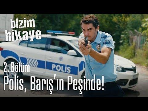 Polis, Barış'ın peşinde! - Bizim Hikaye 2. Bölüm