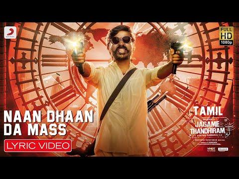 Jagame Thandhiram Naan Dhaan Da Mass Song Download | Dhanush | Santhosh Narayanan