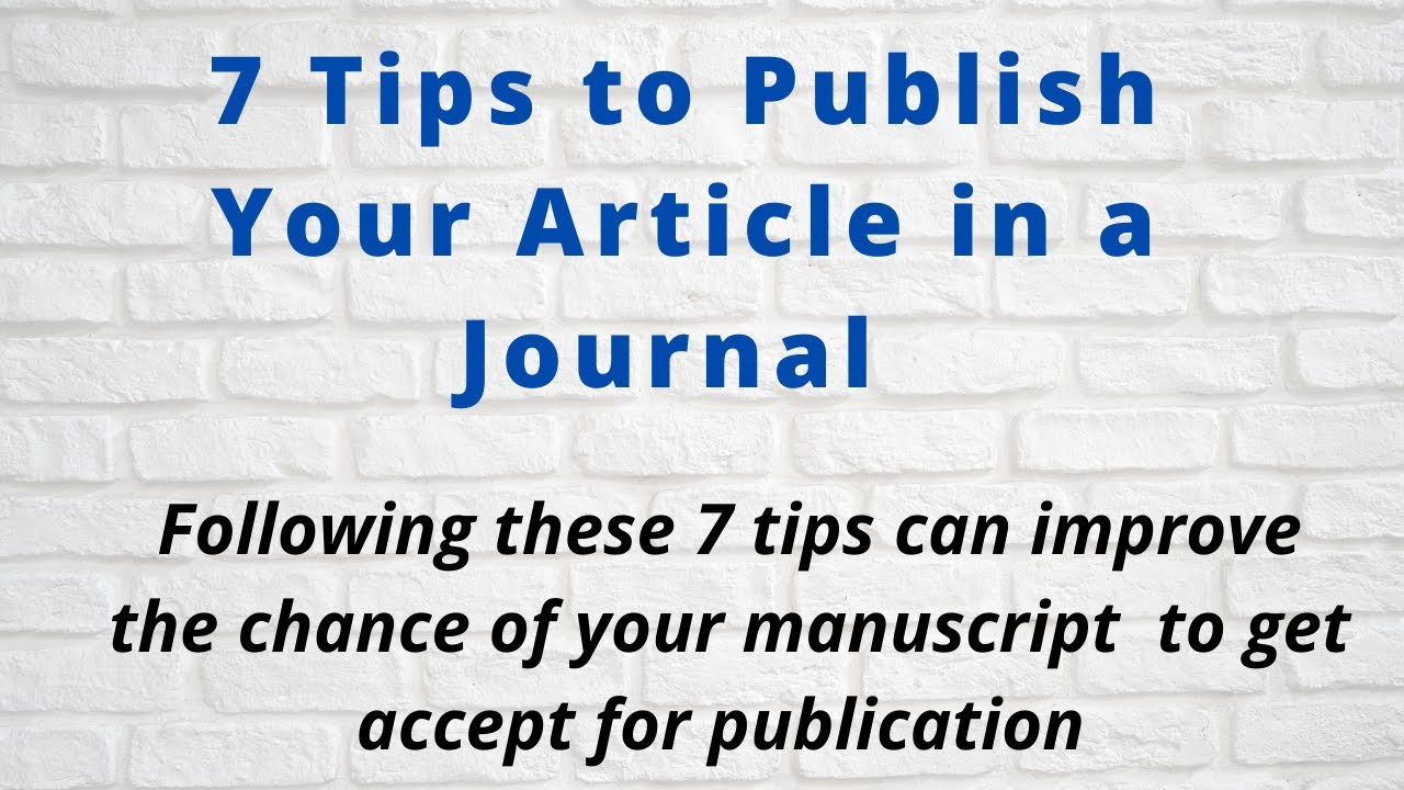 7 Tips to Publish Your Article in a Journal|| Paper Publication