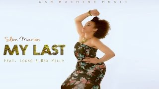 Slim Marion - My Last (Ft. Locko & Dex Willy) [Video Lyrics]