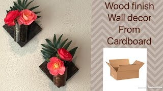 How to make wood finish wall decor from cardboard | DIY Flower vase from cardboard