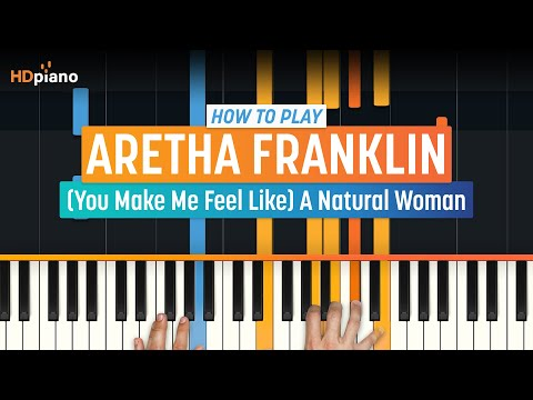 "FREE! – How To Play ""(You Make Me Feel Like) A Natural Woman"" by Aretha Franklin 