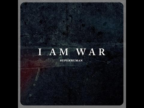 Superhuman - I am War
