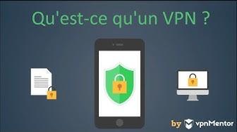 Qu'est ce qu'un VPN et Comment ça marche?
