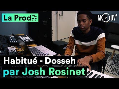 """""""Habitué"""" De Dosseh : Comment Josh Rosinet A Composé Le Hit"""