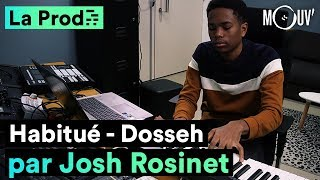 quot;Habituéquot; de Dosseh  comment Josh Rosinet a composé le hit