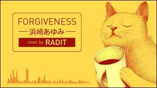 【Radit】forgiveness_ Ayumi Hamasaki [ male cover ]