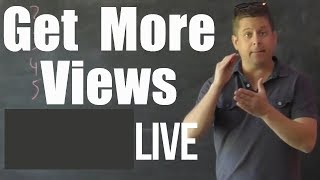How to Get More Views on YouTube Live - Increase Your Views 5 Easy Live Streaming Tips