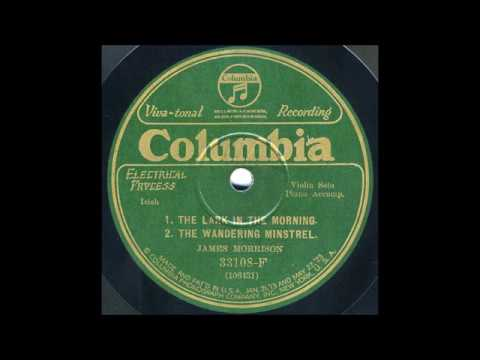 James Morrison The Lark In The Morning / The Wandering Minstrel COLUMBIA  33108 F