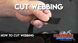 How to cut webbing
