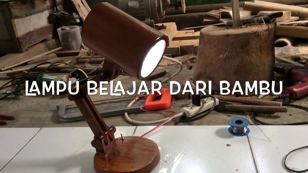 Cara Membuat Lampu Meja Belajar dari Bambu - YouTube