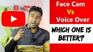 FaceCam Vs Voiceover s | Which is Better ? Pros & Cons for Youtubers