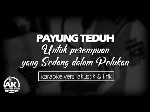 Payung teduh  - untuk perempuan yang sedang dalam pelukan Karaoke ( Acoustic Version)