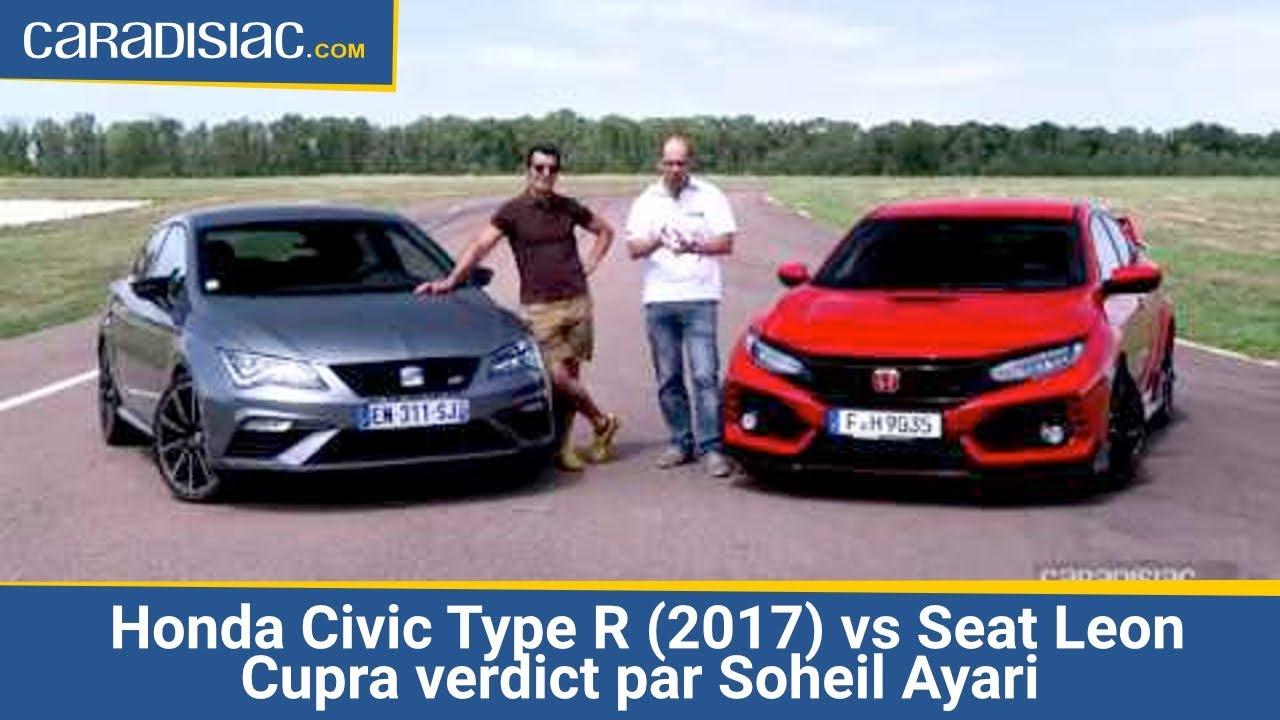Comparatif - Les essais de Soheil Ayari - Honda Civic Type R (2107) vs Seat Leon Cupra