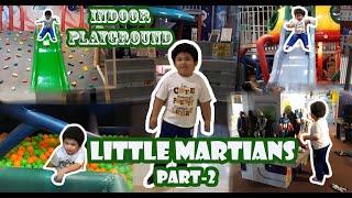 LITTLE MARTIANS PART-2/INDOOR PLAYGROUND/KULOTSKIE KID PLAYING