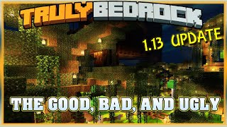 Truly Bedrock S1E49 1.13 The Good, Bad, and Ugly | Minecraft Bedrock Edition SMP, MCPE, MCBE