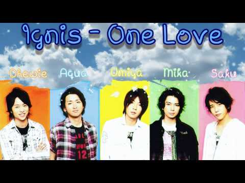 『Ignis』 - One Love