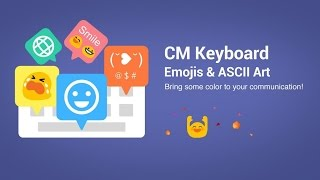 CM KEYBOARD - Emoji, ASCII & Art ( Light weight keyboard App for Android)
