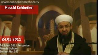 Cübbeli Ahmet Hoca - Mescid Sohbetleri 24.02.2011