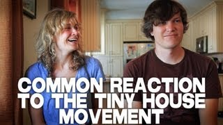 Common Reaction To The Tiny House Movement By Merete Mueller & Christopher Smith