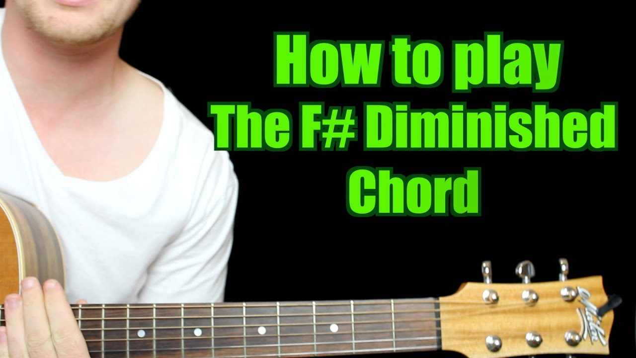 How To Play F Diminished Chord Guitar Youtube