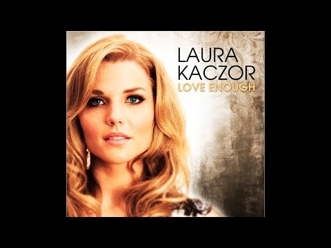 Laura Kaczor - Love Enough (Official Lyric Video)