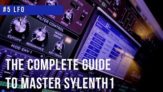 Complete Guide To Master Sylenth1| #5 LFO