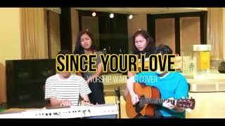 Download UNITED PURSUIT - SINCE YOUR LOVE | Worship Warrior Cover #yanbermusik06