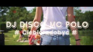 DJ DISCO MC POLO - Ciebie Zdobyć (Official Video)