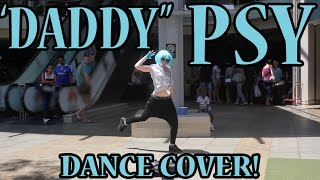 psy   daddy feat cl of 2ne1 dance cover in public