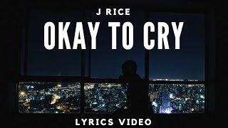 Repeat youtube video Okay To Cry - J-Rice - Lyrics
