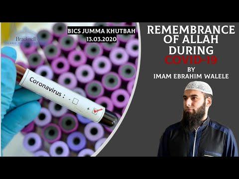 Remembrance of Allah عزوجل during COVID-19 | BICS Jumma Khutbah 13.03.2020 | Imam Ebrahim Walele