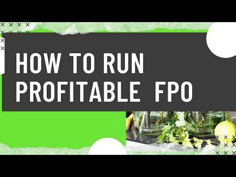 How To Run Profitable FPO & FPC (Farmer Producer Company).