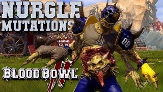 Nurgle mutations! Blood Bowl 2 (the Sage)