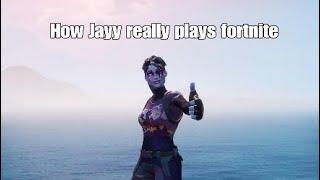 How Jayy (Jayden) really plays fortnite...