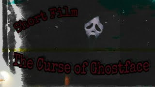 The Curse of Ghostface (Short Horror Film)