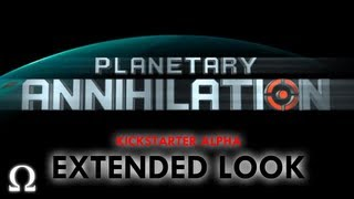 Ohm Plays... Planetary Annihilation Alpha Gameplay Extended Look - PC