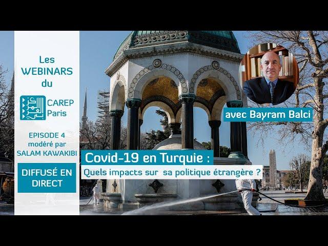 Webinar 4 : Covid-19 en Turquie : quels impacts sur sa politique étrangère ?