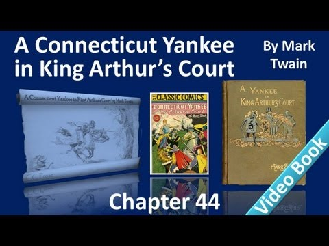 Chapter 44 - A Connecticut Yankee in King Arthur's Court by Mark Twain - A Postscript by Clarence