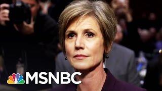 Matthews: Sally Yates Makes President Donald Trump Look Bad | Hardball | MSNBC