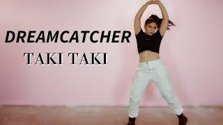 Dreamcatcher(드림캐쳐) 'Taki Taki' Choreography Dance Cover