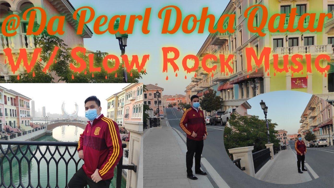 #ThePearlDohaQatar#SlowRock @ The Pearl Doha Qatar & Slow Rock Music.