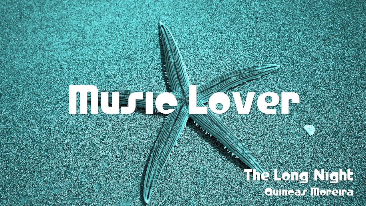 The Long Night Quincas Moreira No Copyright Music Youtube Audio Library Youtube