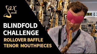 Rollover Baffle Tenor Saxophone Mouthpiece - Blindfold Challenge