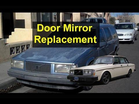 Door mirror replacement, manual, Volvo 740, 940, 960, 240 etc  - VOTD