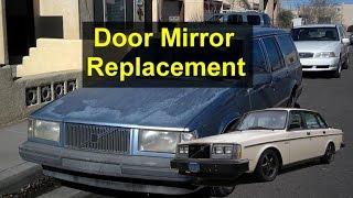 Door mirror replacement, manual, Volvo 740, 940, 960, 240 etc. - VOTD